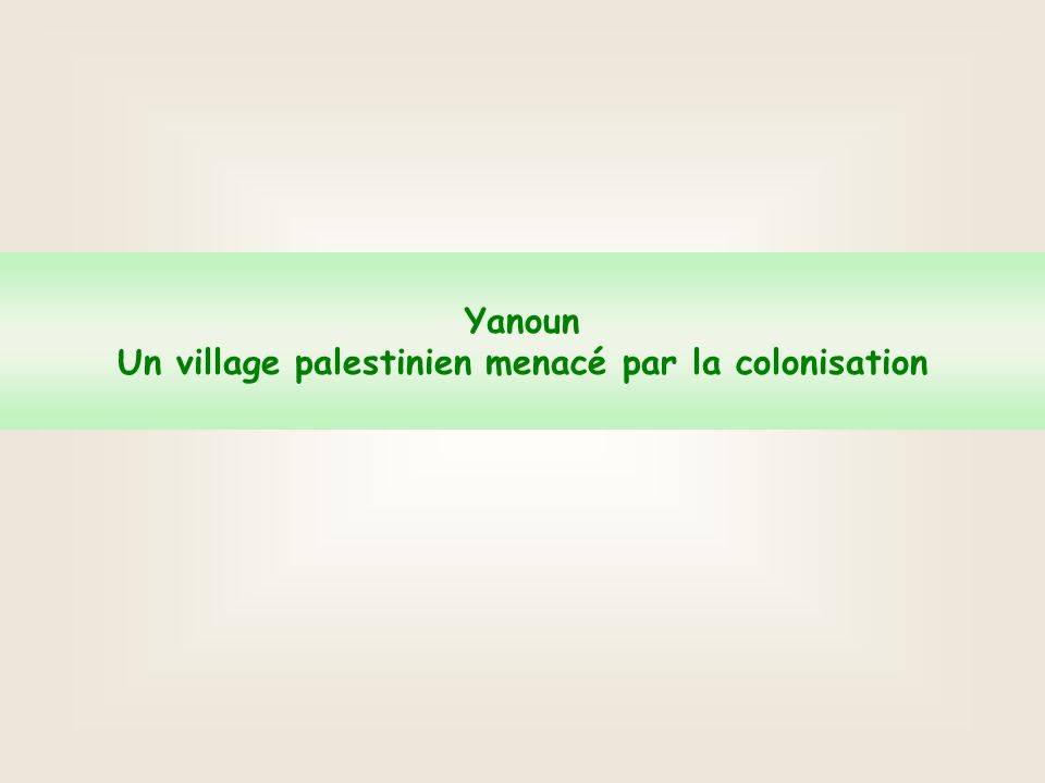 Yanoun Un village palestinien menacé par la colonisation