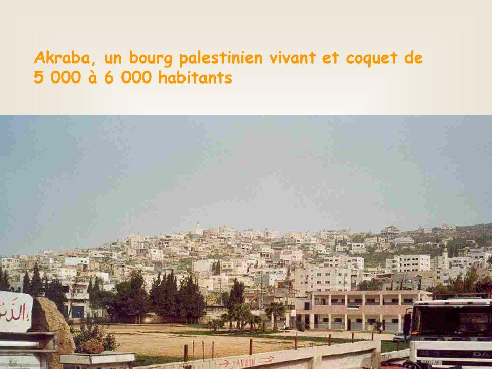 Akraba, un bourg palestinien vivant et coquet de 5 000 à 6 000 habitants