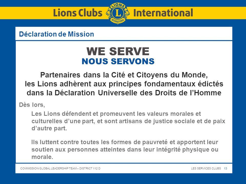 COMMISSION GLOBAL LEADERSHIP TEAM – DISTRICT 112 DLES SERVICES CLUBS 13 Déclaration de Mission Partenaires dans la Cité et Citoyens du Monde, les Lion