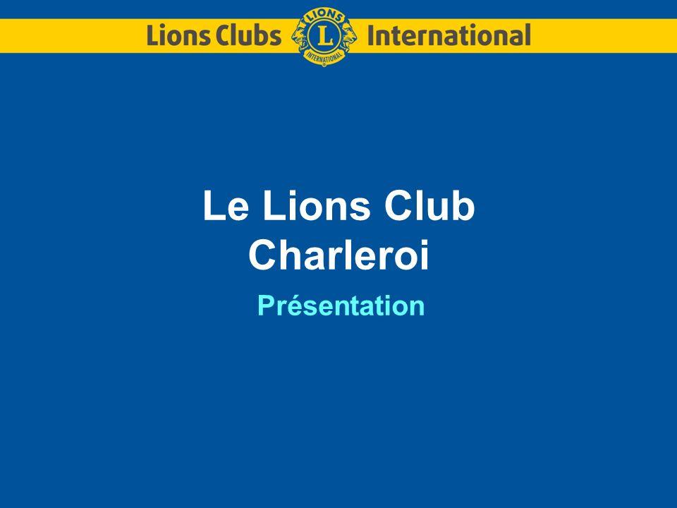 Le Lions Club Charleroi Présentation