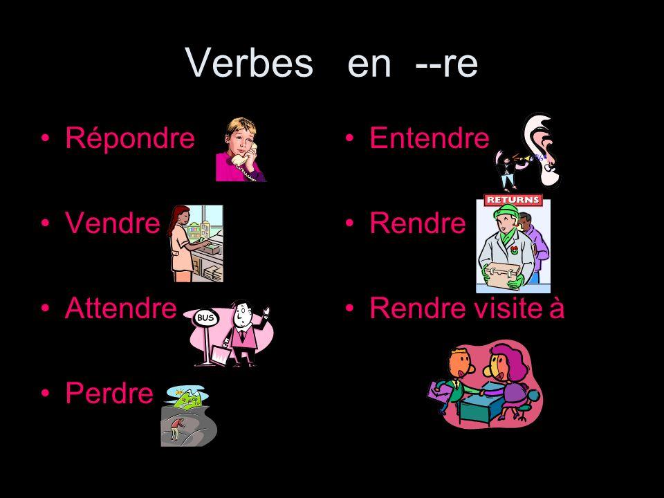 Mixed Practice Write the correct –re verb for each verb in all 3 tenses: 1.Nous répondons (répondre) bien au professeur.