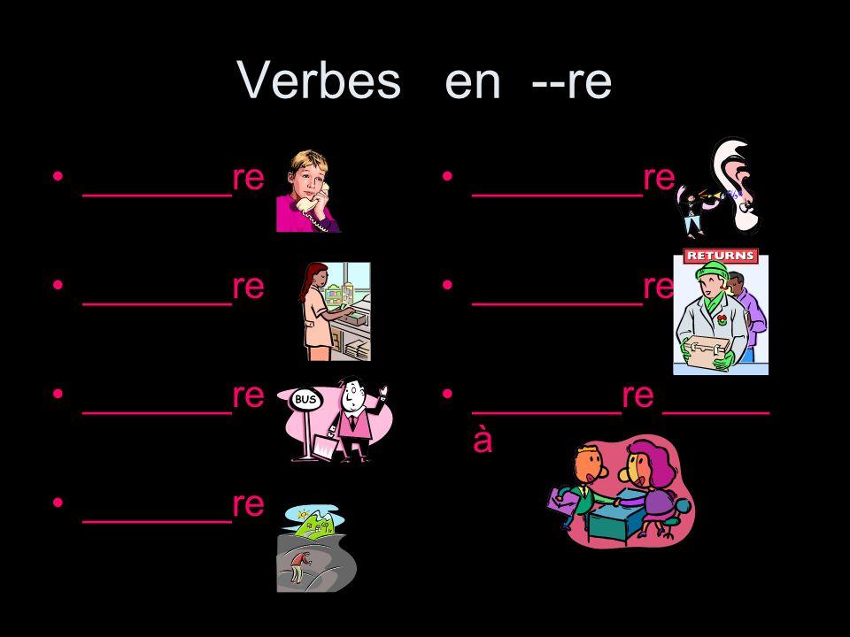 Mixed Practice answer key Write the correct –re verb for each verb in all 3 tenses: 1.Nous répondons (répondre) bien au professeur.