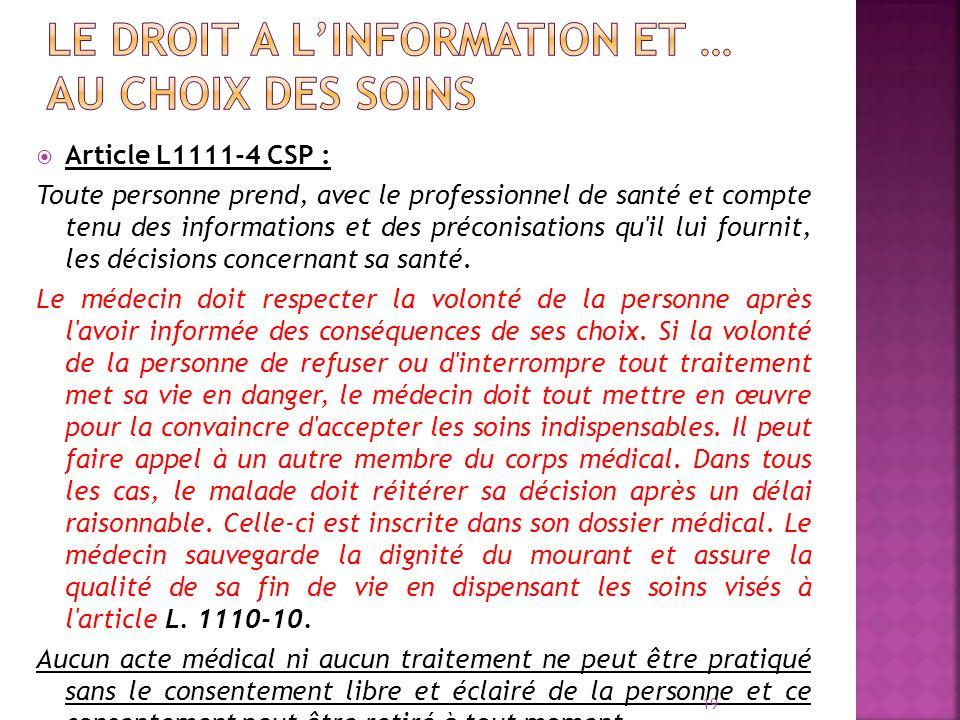 Article L1111-4 CSP : Toute personne prend, avec le professionnel de santé et compte tenu des informations et des préconisations qu'il lui fournit, le