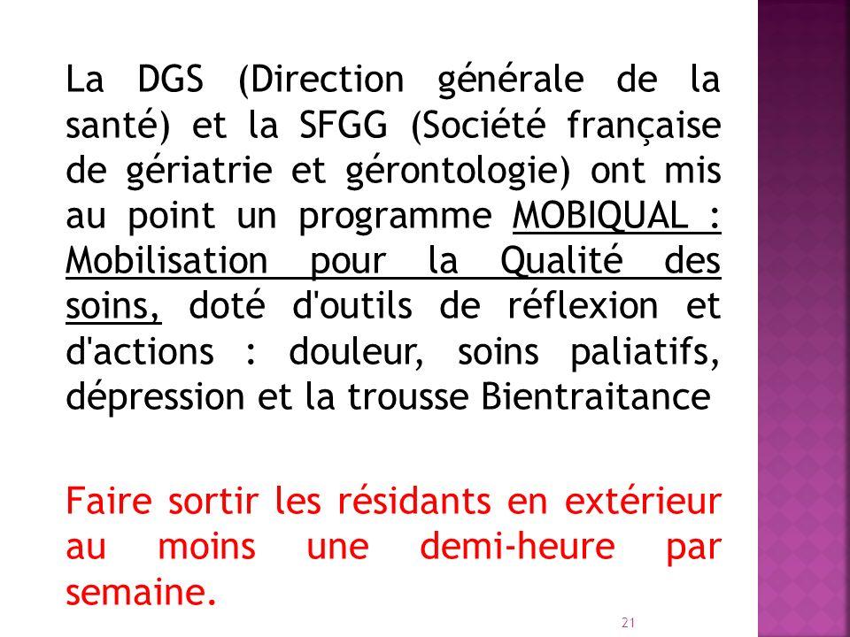 La DGS (Direction générale de la santé) et la SFGG (Société française de gériatrie et gérontologie) ont mis au point un programme MOBIQUAL : Mobilisat