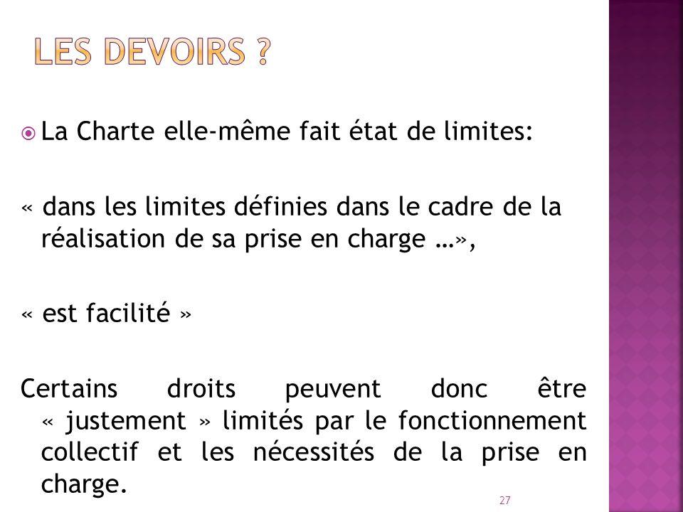 La Charte elle-même fait état de limites: « dans les limites définies dans le cadre de la réalisation de sa prise en charge …», « est facilité » Certa