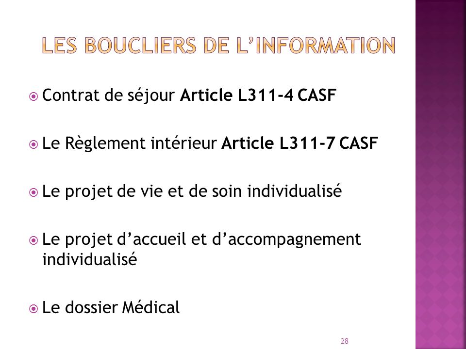 Contrat de séjour Article L311-4 CASF Le Règlement intérieur Article L311-7 CASF Le projet de vie et de soin individualisé Le projet daccueil et dacco