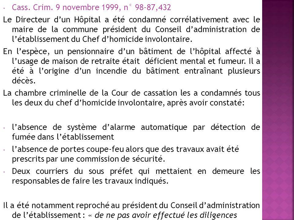 - Cass. Crim. 9 novembre 1999, n° 98-87,432 Le Directeur dun Hôpital a été condamné corrélativement avec le maire de la commune président du Conseil d