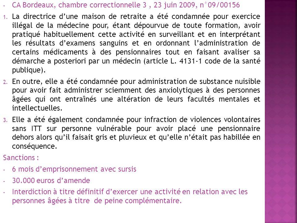 - CA Bordeaux, chambre correctionnelle 3, 23 juin 2009, n°09/00156 1. La directrice dune maison de retraite a été condamnée pour exercice illégal de l