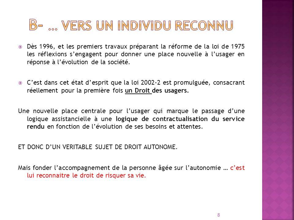 Dès 1996, et les premiers travaux préparant la réforme de la loi de 1975 les réflexions sengagent pour donner une place nouvelle à lusager en réponse