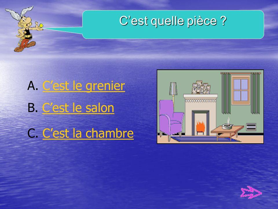 A. Cest la cuisineCest la cuisine B. Cest le salonCest le salon C. Ce sont les toilettesCe sont les toilettes Cest quelle pièce ?