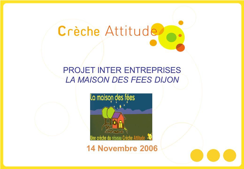 PROJET INTER ENTREPRISES LA MAISON DES FEES DIJON 14 Novembre 2006