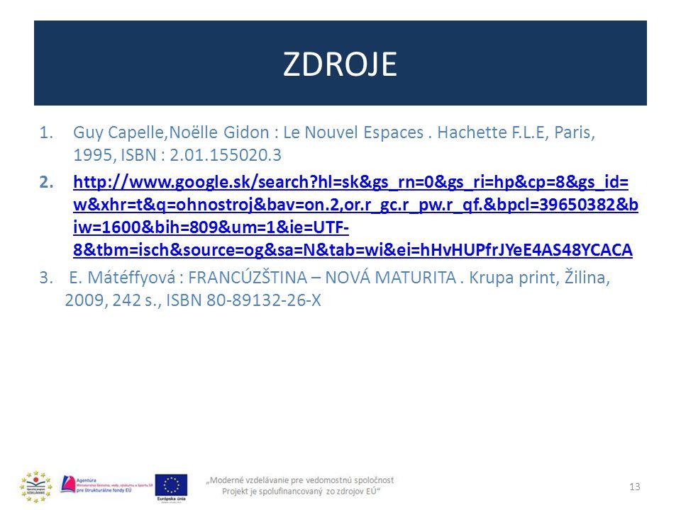 ZDROJE 1.Guy Capelle,Noëlle Gidon : Le Nouvel Espaces.
