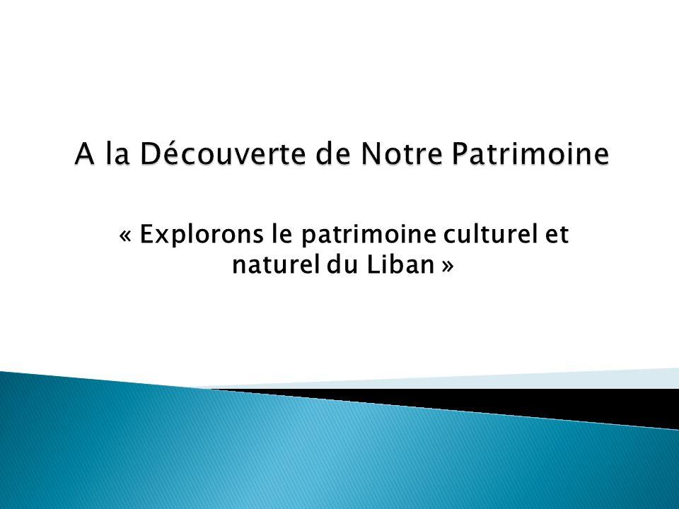 « Explorons le patrimoine culturel et naturel du Liban » قال أحدهم