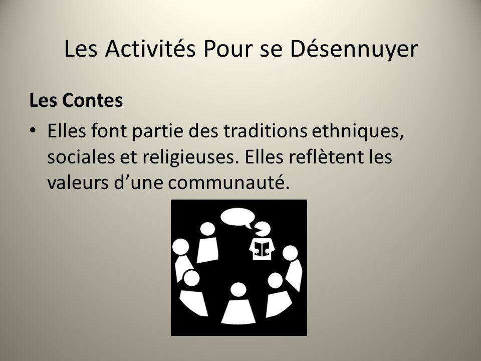 Les Activités Pour se Désennuyer Les Contes Elles font partie des traditions ethniques, sociales et religieuses. Elles reflètent les valeurs dune comm