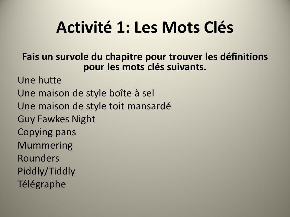 Activité 1: Les Mots Clés Fais un survole du chapitre pour trouver les définitions pour les mots clés suivants. Une hutte Une maison de style boîte à
