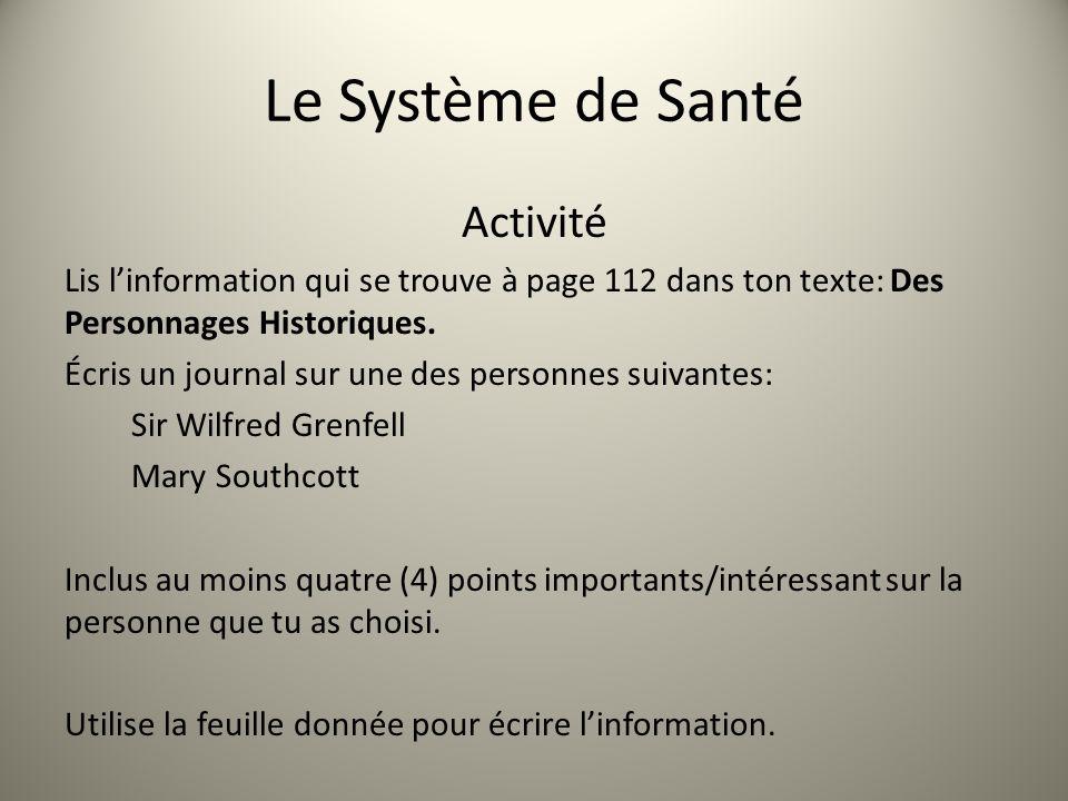Le Système de Santé Activité Lis linformation qui se trouve à page 112 dans ton texte: Des Personnages Historiques. Écris un journal sur une des perso
