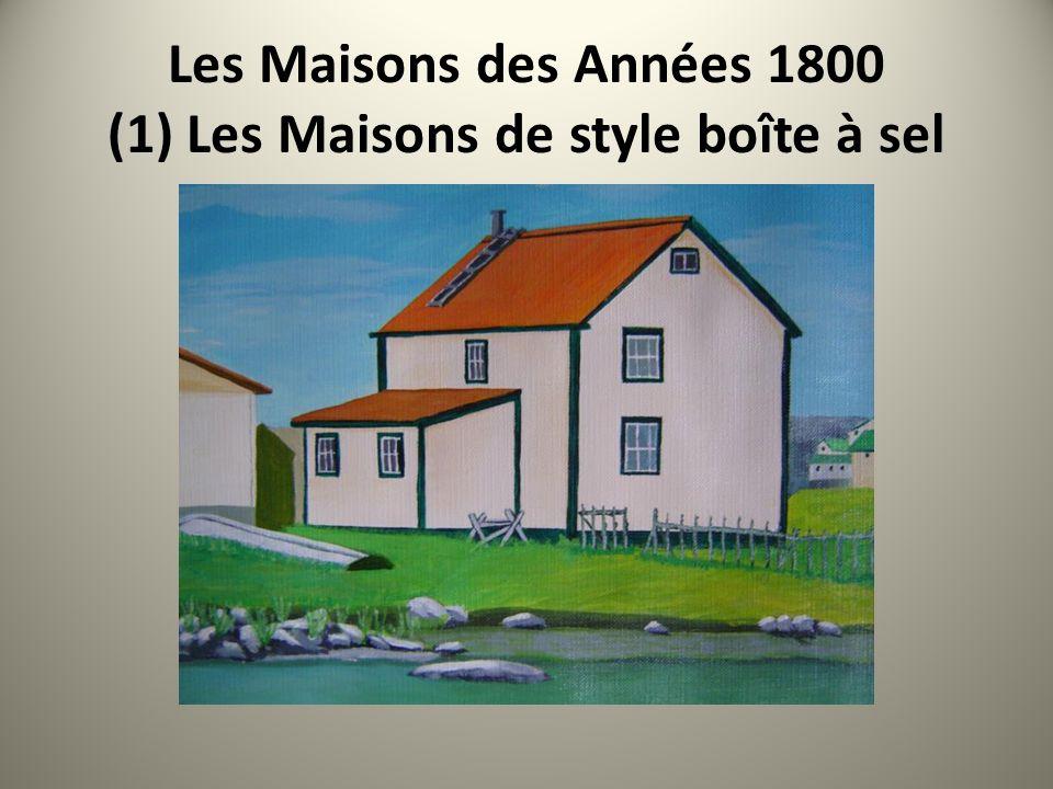 Les Maisons des Années 1800 (1) Les Maisons de style boîte à sel