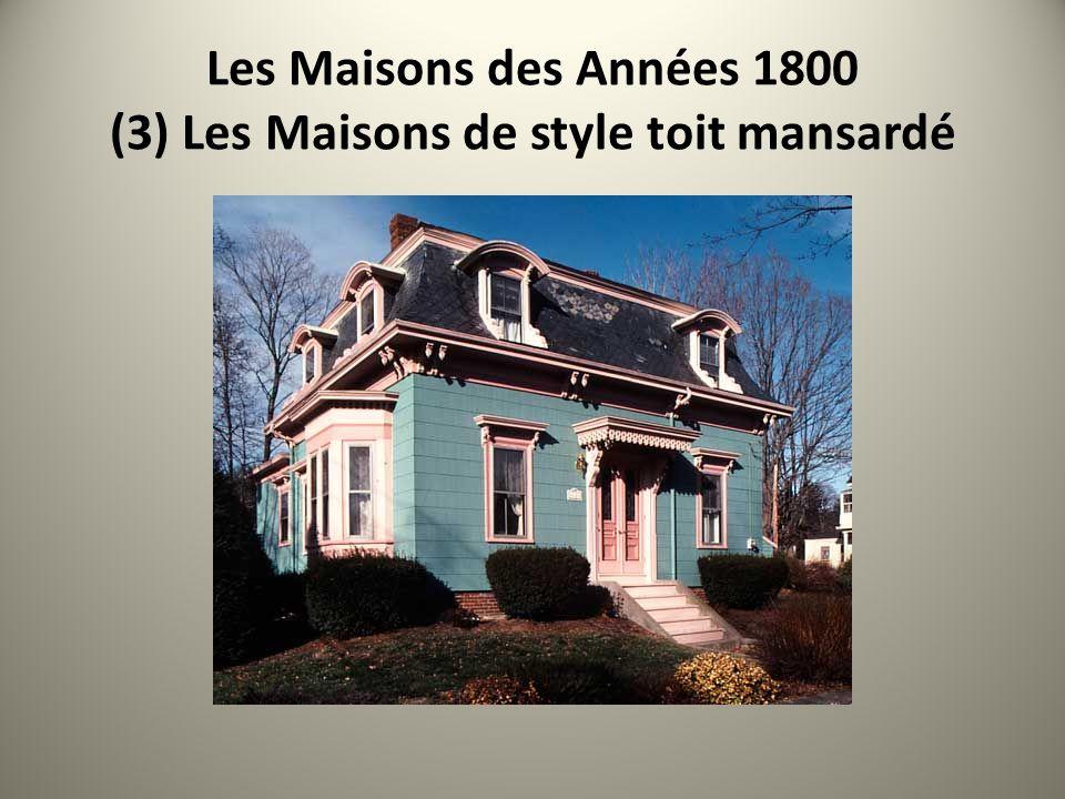Les Maisons des Années 1800 (3) Les Maisons de style toit mansardé