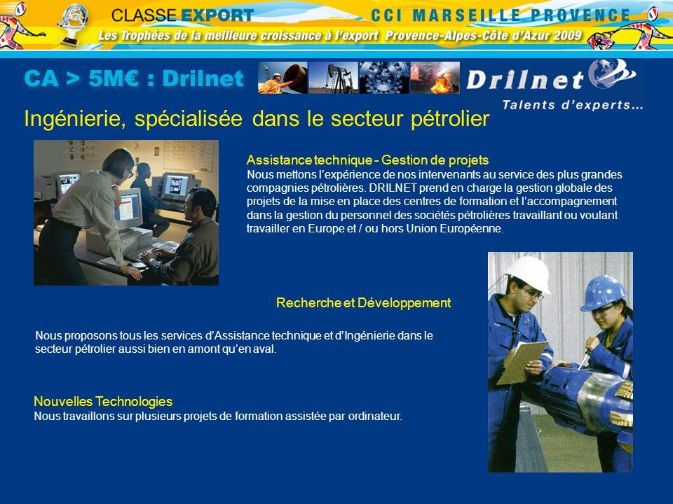 CA > 5M : Drilnet Ingénierie, spécialisée dans le secteur pétrolier Assistance technique - Gestion de projets Nous mettons lexpérience de nos interven