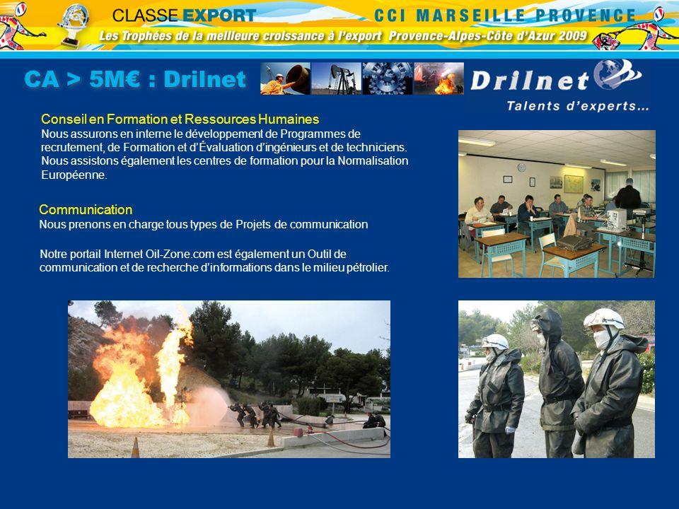 CA > 5M : Drilnet Conseil en Formation et Ressources Humaines Nous assurons en interne le développement de Programmes de recrutement, de Formation et