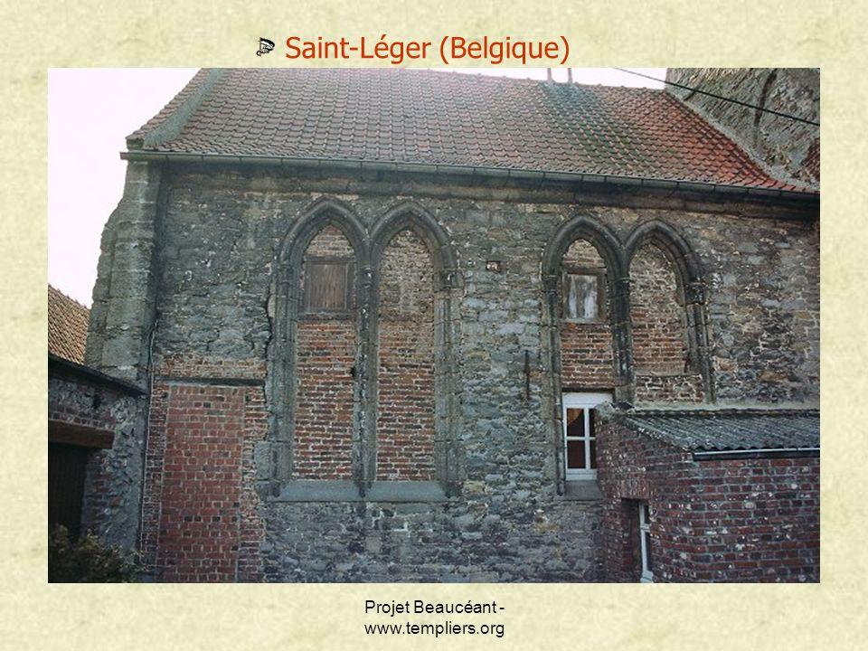 Projet Beaucéant - www.templiers.org Saint-Léger (Belgique)