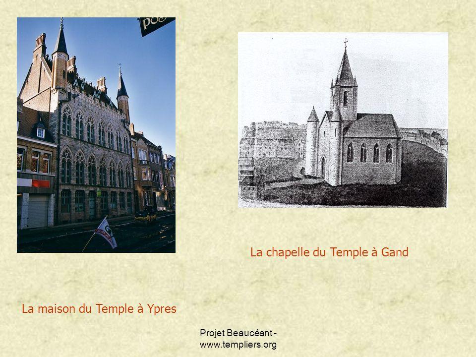 Projet Beaucéant - www.templiers.org La maison du Temple à Ypres La chapelle du Temple à Gand