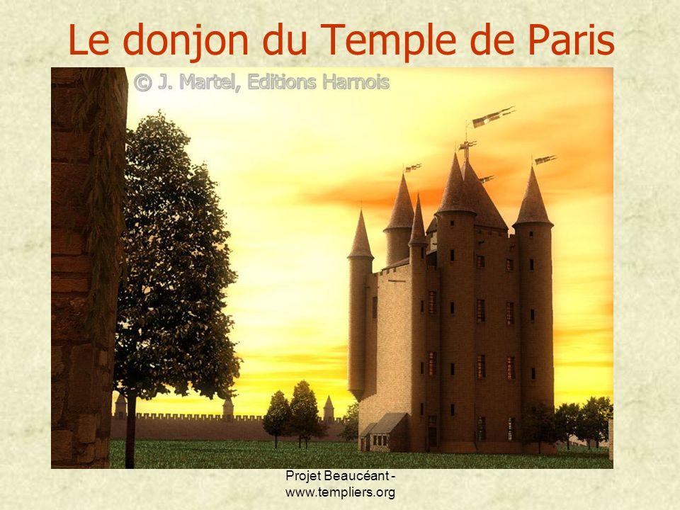Projet Beaucéant - www.templiers.org Le donjon du Temple de Paris