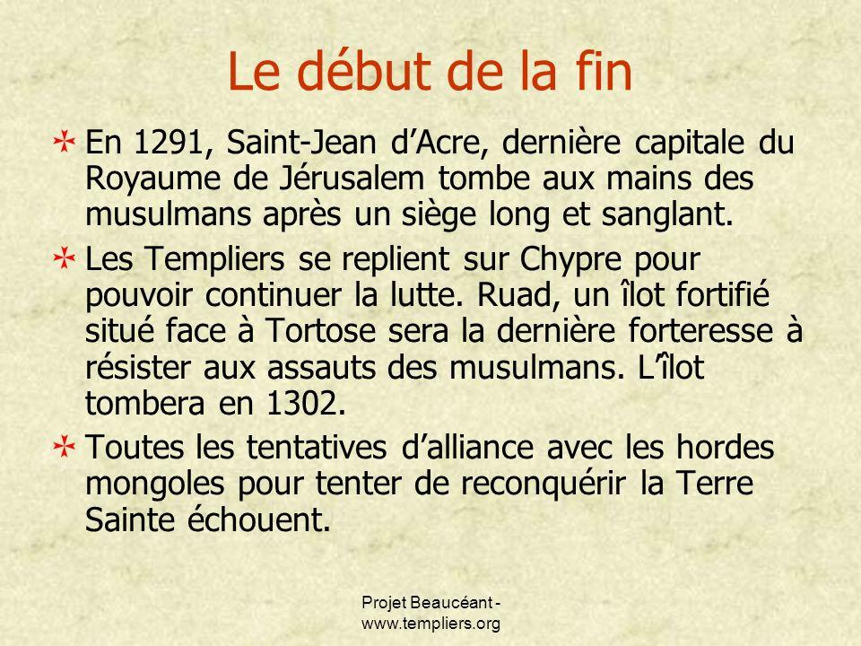 Le début de la fin En 1291, Saint-Jean dAcre, dernière capitale du Royaume de Jérusalem tombe aux mains des musulmans après un siège long et sanglant.