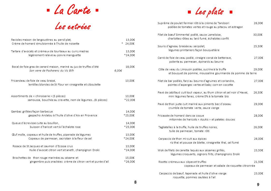 8 9 La Carte Les entrées Ravioles maison de langoustines au persil plat, 13,00 Crème de homard émulsionnée à lhuile de noisette * 24,00 Tartare davoca