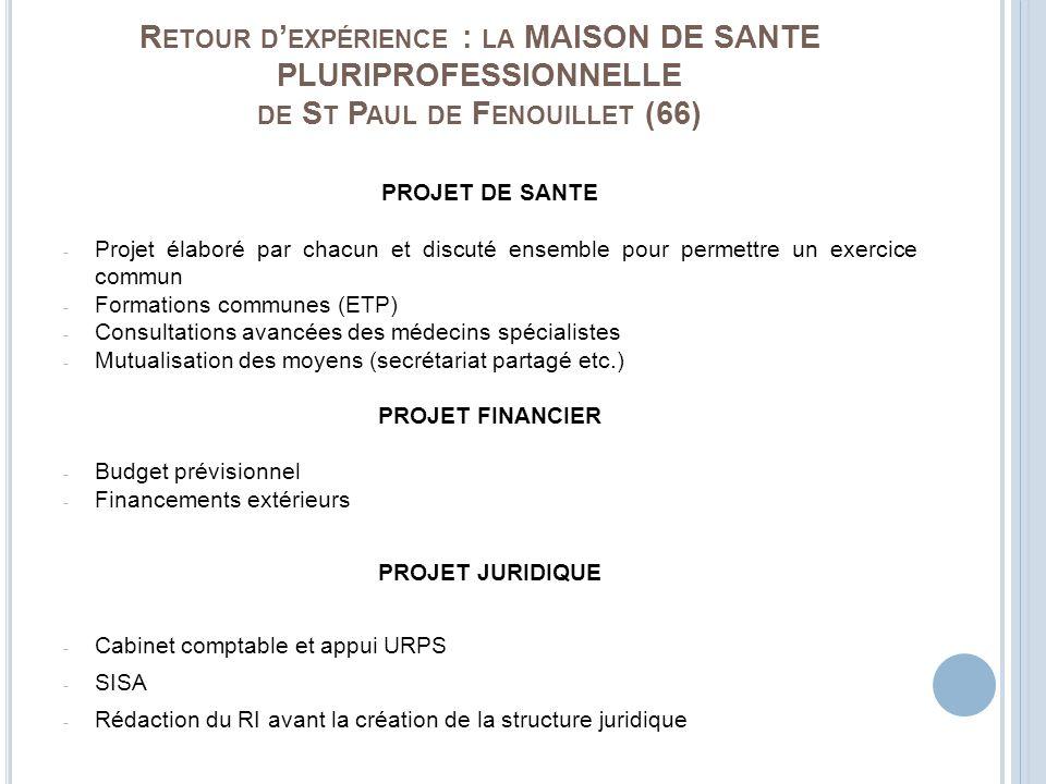 PROJET DE SANTE - Projet élaboré par chacun et discuté ensemble pour permettre un exercice commun - Formations communes (ETP) - Consultations avancées