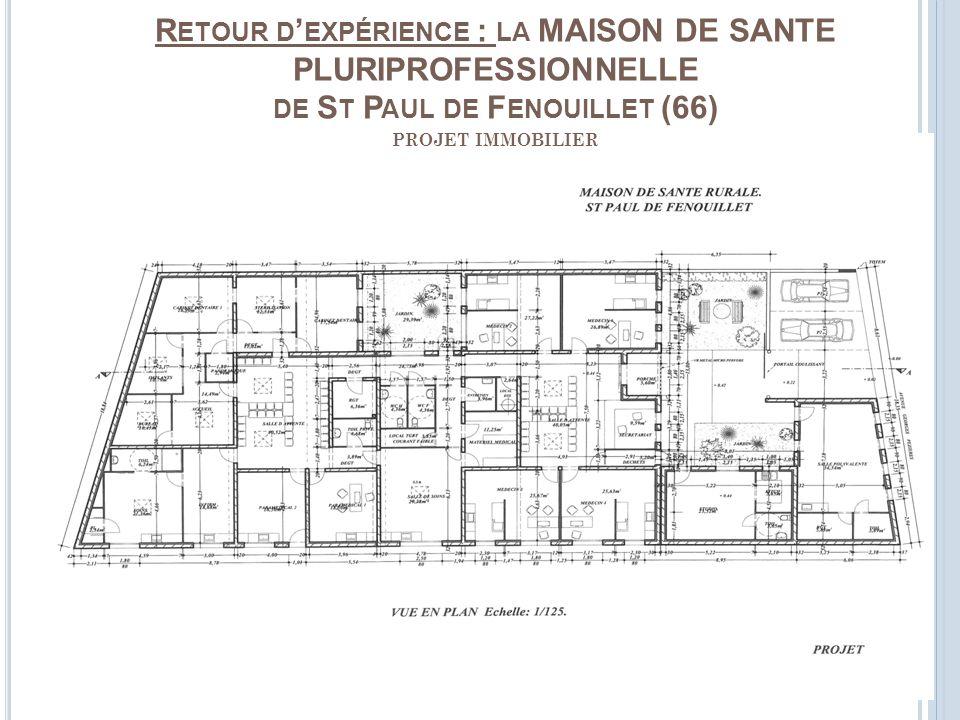R ETOUR D EXPÉRIENCE : LA MAISON DE SANTE PLURIPROFESSIONNELLE DE S T P AUL DE F ENOUILLET (66) PROJET IMMOBILIER