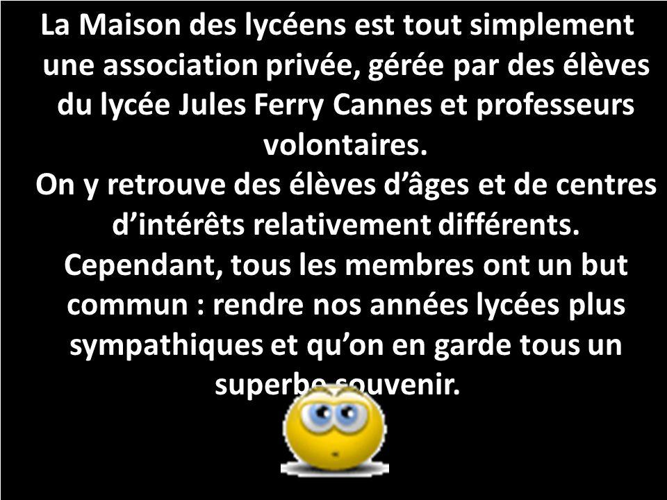 La MDL vous souhaite dagréables moments au lycée Jules Ferry Cannes, en espérant faire la connaissance de nouveaux membres !