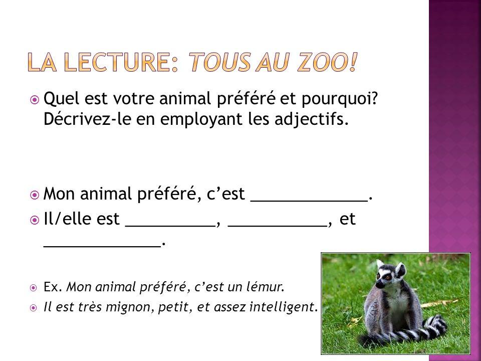 Quel est votre animal préféré et pourquoi? Décrivez-le en employant les adjectifs. Mon animal préféré, cest _____________. Il/elle est __________, ___