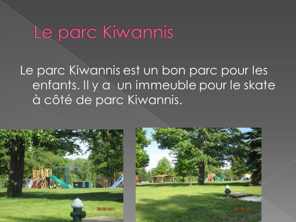 Le parc Kiwannis est un bon parc pour les enfants. Il y a un immeuble pour le skate à côté de parc Kiwannis.