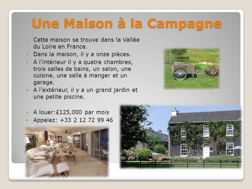 Une Maison à la Campagne Cette maison se trouve dans la Vallée du Loire en France.