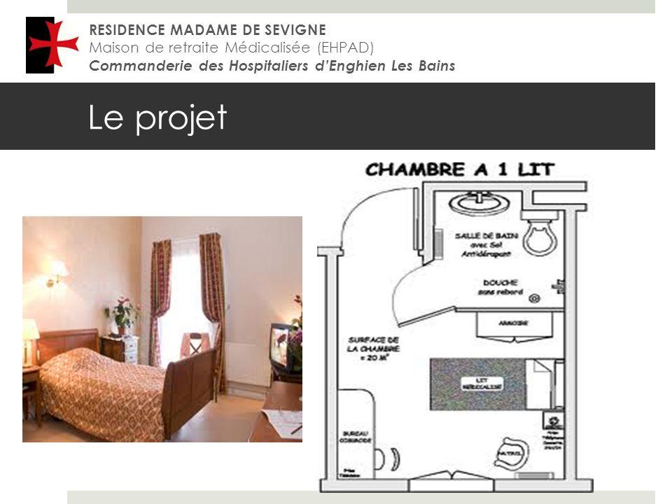 Le projet RESIDENCE MADAME DE SEVIGNE Maison de retraite Médicalisée (EHPAD) Commanderie des Hospitaliers dEnghien Les Bains