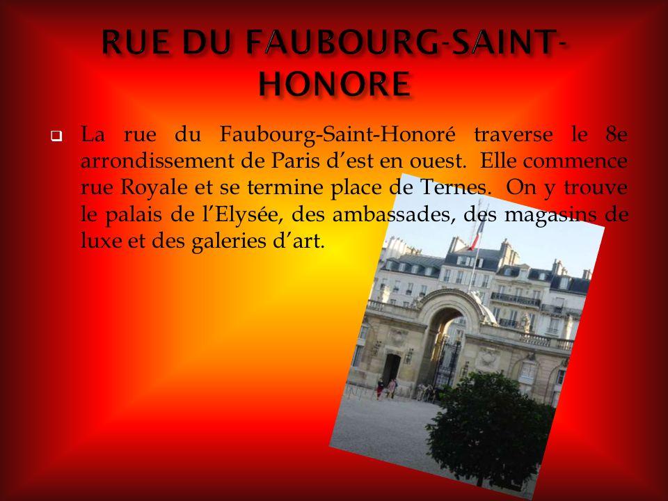 La rue du Faubourg-Saint-Honoré traverse le 8e arrondissement de Paris dest en ouest. Elle commence rue Royale et se termine place de Ternes. On y tro