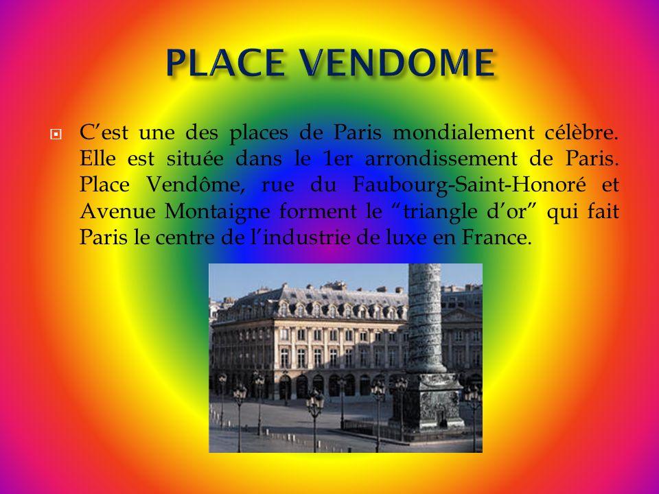 Cest une des places de Paris mondialement célèbre. Elle est située dans le 1er arrondissement de Paris. Place Vendôme, rue du Faubourg-Saint-Honoré et