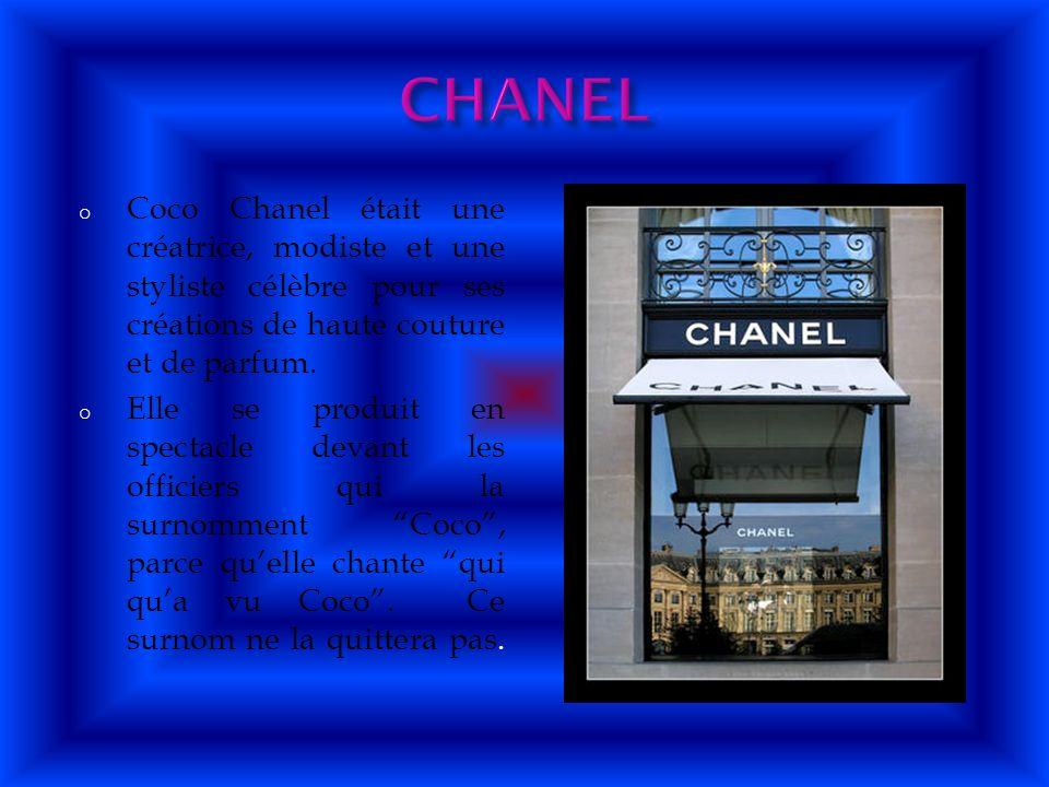 o Coco Chanel était une créatrice, modiste et une styliste célèbre pour ses créations de haute couture et de parfum. o Elle se produit en spectacle de