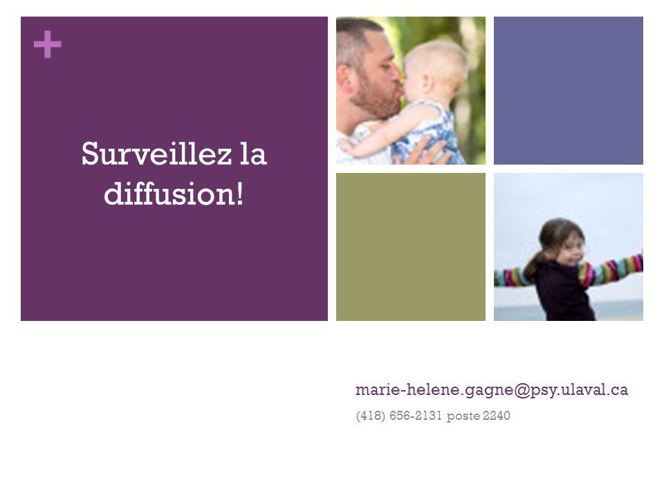 + marie-helene.gagne@psy.ulaval.ca (418) 656-2131 poste 2240 Surveillez la diffusion!