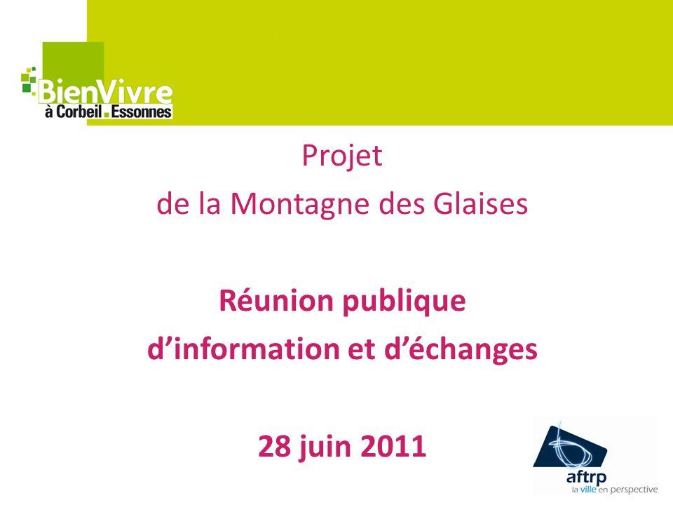 Projet de la Montagne des Glaises Réunion publique dinformation et déchanges 28 juin 2011