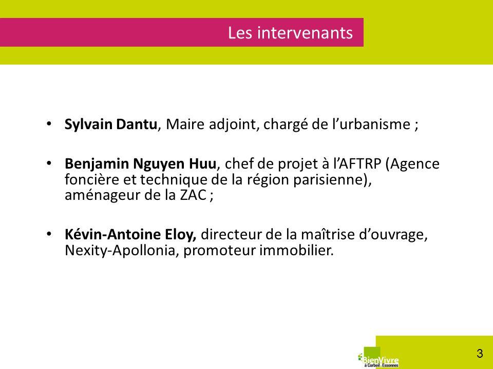 Les intervenants (logos) Sylvain Dantu, Maire adjoint, chargé de lurbanisme ; Benjamin Nguyen Huu, chef de projet à lAFTRP (Agence foncière et techniq