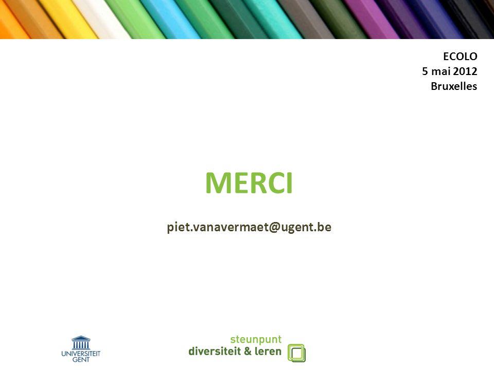 MERCI piet.vanavermaet@ugent.be ECOLO 5 mai 2012 Bruxelles