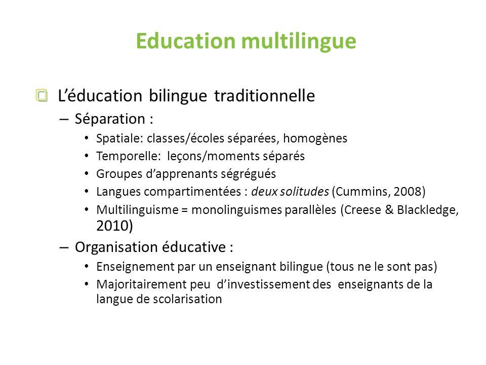 Education multilingue Léducation bilingue traditionnelle – Séparation : Spatiale: classes/écoles séparées, homogènes Temporelle: leçons/moments séparé