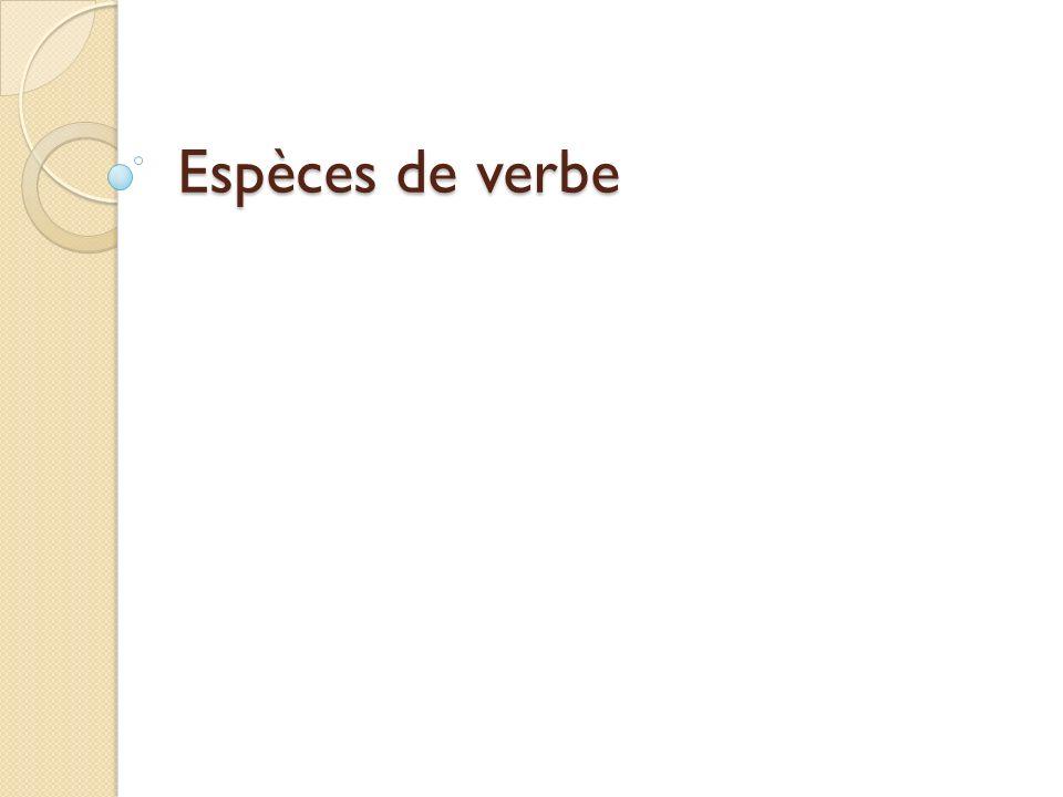 Verbe transitif (direct-indirect) Verbe intransitif Verbe pronominal Verbe impersonnel Verbe copule Voix des verbes Verbes auxiliaires 2