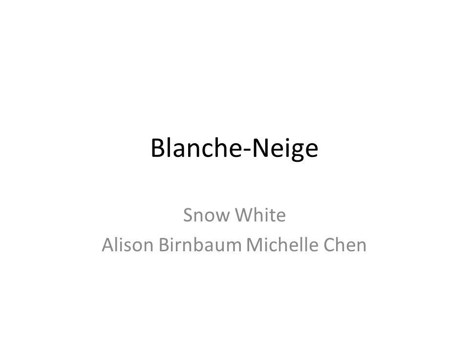 Blanche-Neige Snow White Alison Birnbaum Michelle Chen