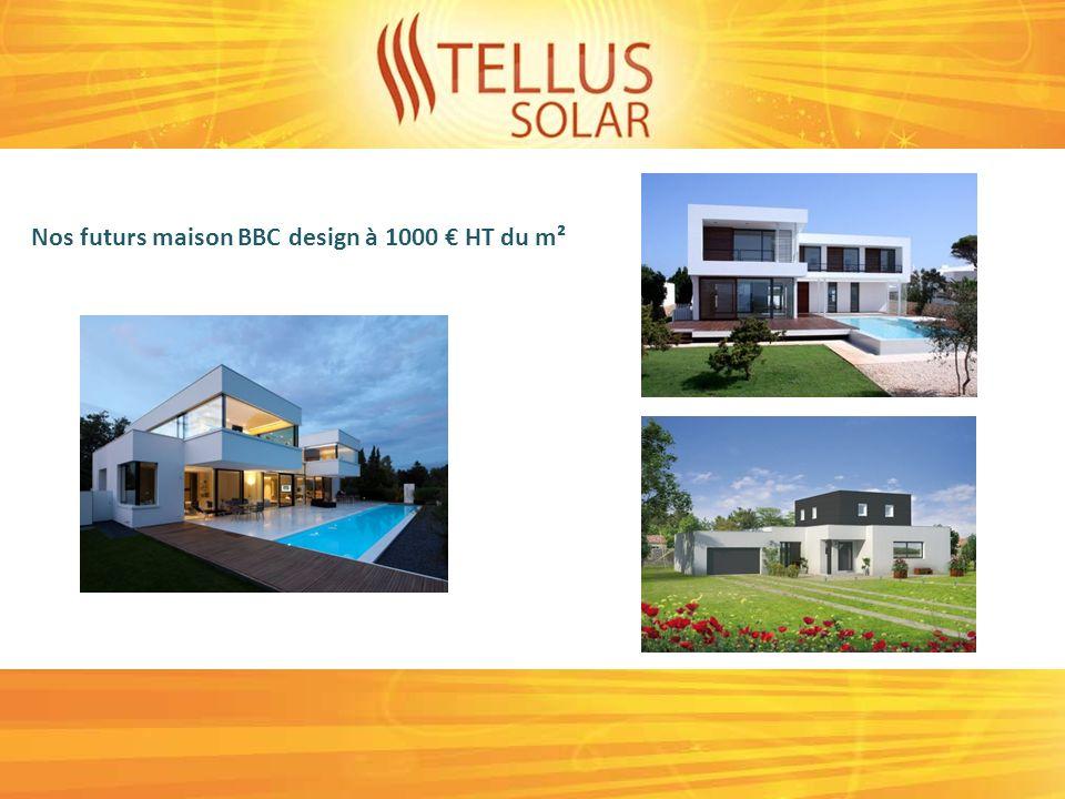 Nos futurs maison BBC design à 1000 HT du m²