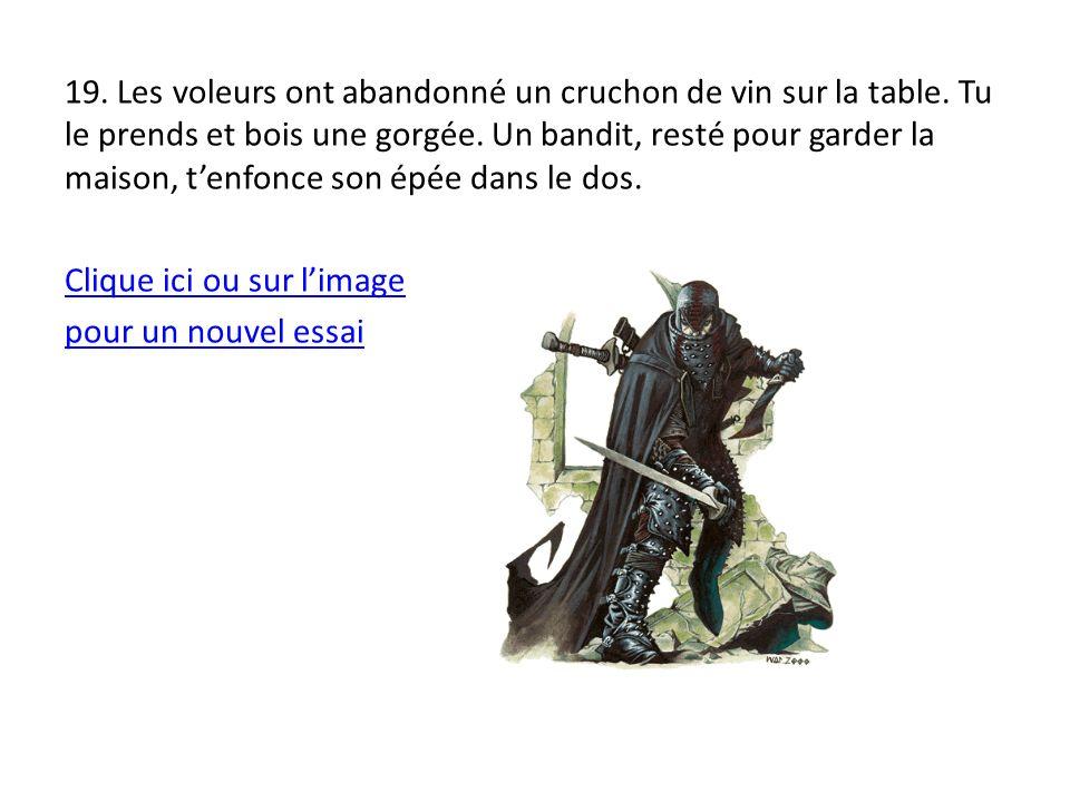 19. Les voleurs ont abandonné un cruchon de vin sur la table.