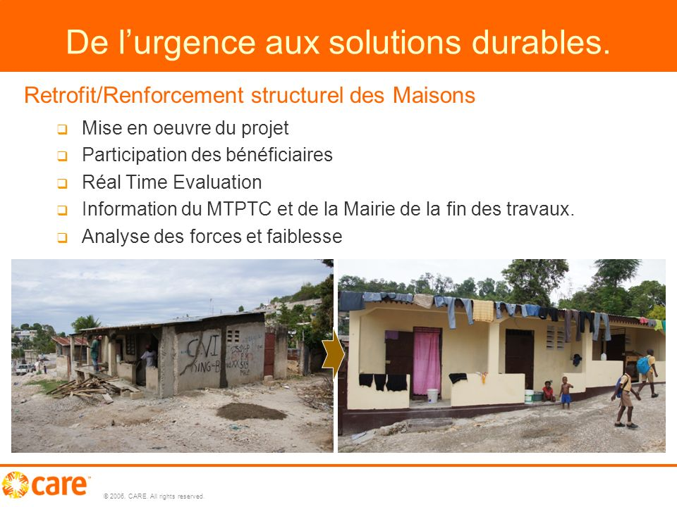 © 2006, CARE. All rights reserved. 11 De lurgence aux solutions durables.