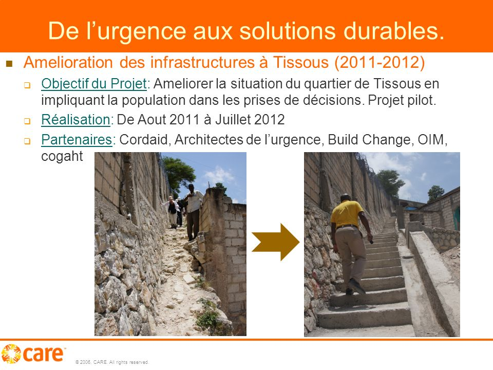 © 2006, CARE. All rights reserved. 6 De lurgence aux solutions durables.